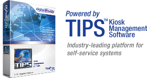 Powered by TIPS Kiosk Management Software: Industry-leading platform for self-service systems