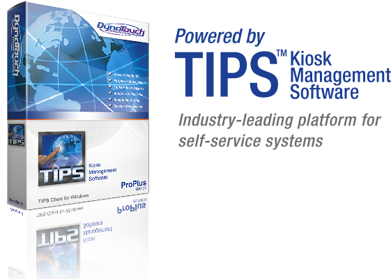 Powered by TIPS Kiosk Software: Industry-leading platform for self-service systems
