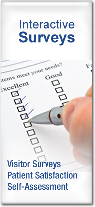 Interactive Surveys: Visitor Surveys, Patient Satisfaction, Self-Assessment