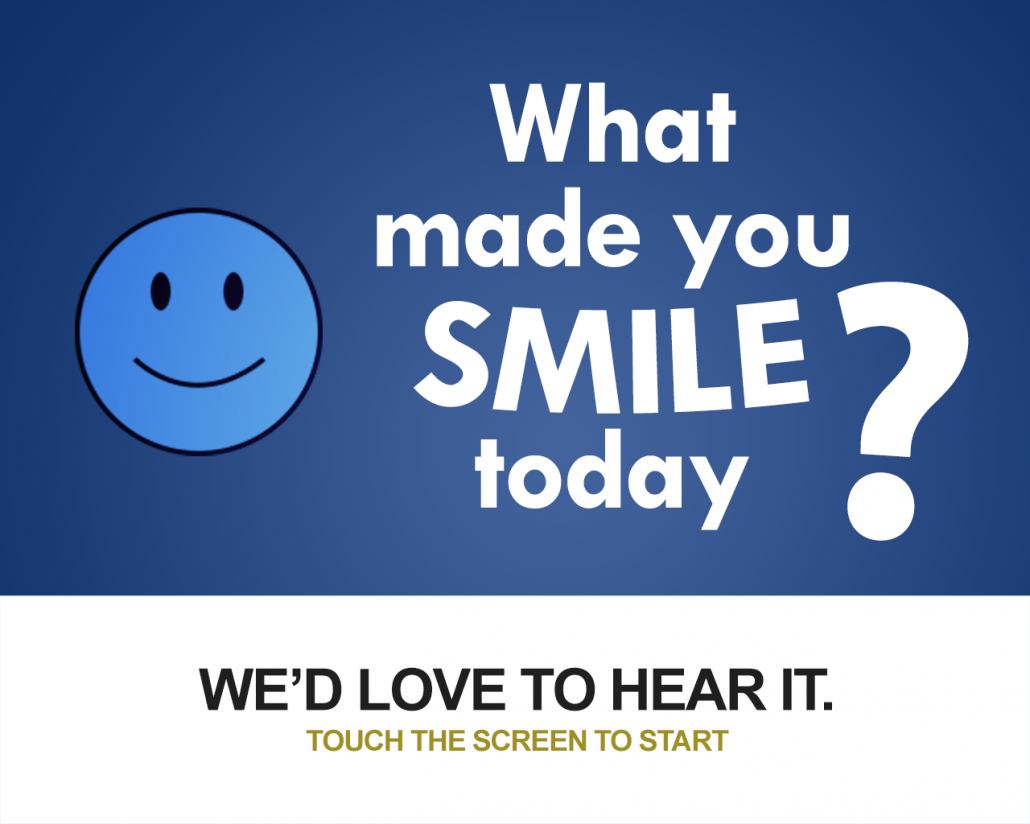 Survey Kiosk Screensaver: What made you smile today?